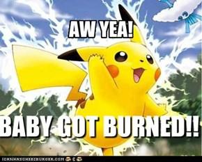 Baby burns.