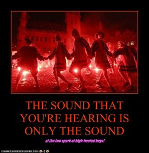 THE SOUND THAT YOU'RE HEARING IS ONLY THE SOUND