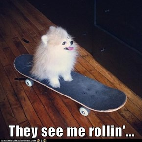 They see me rollin'...