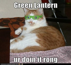 Green Lantern  ur doin it rong