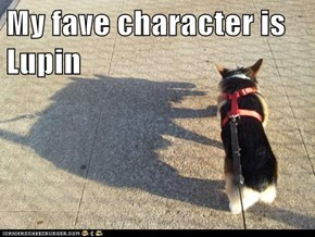 My fave character is Lupin