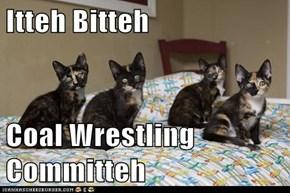 Itteh Bitteh  Coal Wrestling Committeh