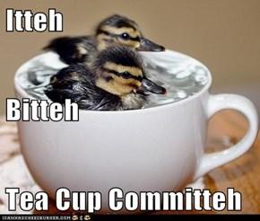 Itteh Bitteh Tea Cup Committeh