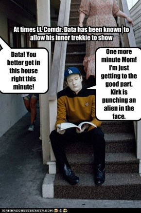 Data is a Trekkie
