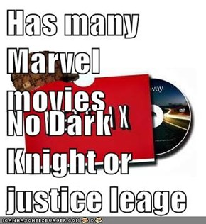 Has many Marvel movies   No Dark Knight or justice leage