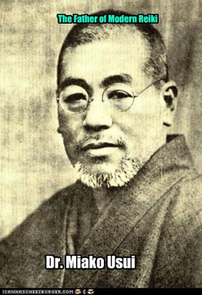 The Father of Modern Reiki