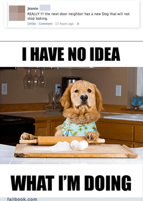 Failbook: Silly Dog. You Can't Bake. You're a Dog
