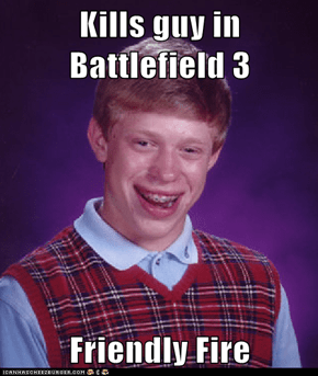 Kills guy in Battlefield 3  Friendly Fire