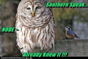 Southern Speak... NODE ~ Already Knew It !!!
