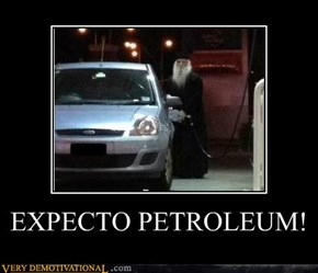 EXPECTO PETROLEUM!