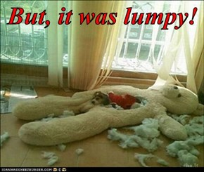 But, it was lumpy!