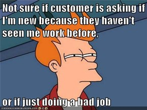 The Customer is Always Confusing