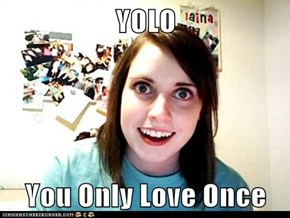 YOLO  You Only Love Once