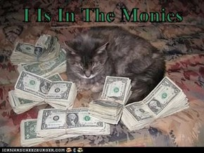 I Is In The Monies