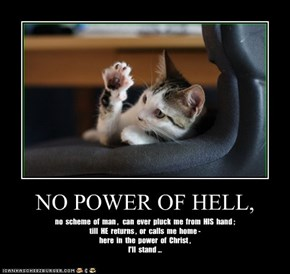 NO POWER OF HELL,
