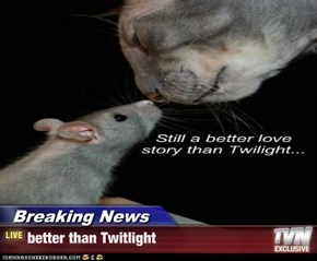 Breaking News - better than Twitlight