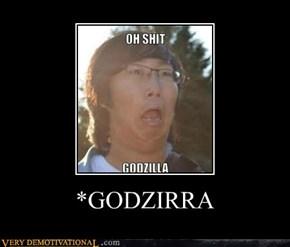 *GODZIRRA