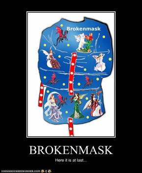 BROKENMASK
