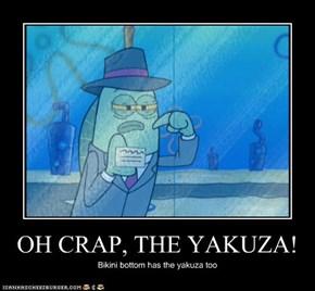 OH CRAP, THE YAKUZA!