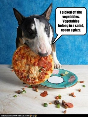 I picked off the vegetables. Vegetables belong in a salad, not on a pizza.
