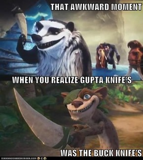 THAT AWKWARD MOMENT WHEN YOU REALIZE GUPTA KNIFE'S WAS THE BUCK KNIFE'S