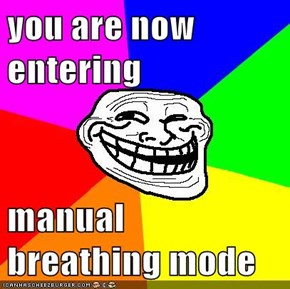you are now entering  manual breathing mode