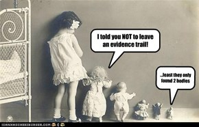 I told you NOT to leave an evidence trail!