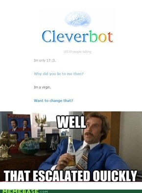 I dont even know you Cleverbot