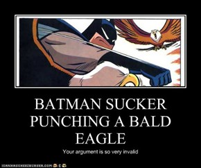 BATMAN SUCKER PUNCHING A BALD EAGLE
