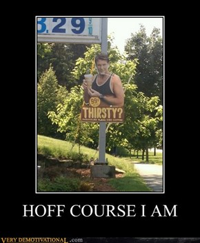 HOFF COURSE I AM