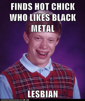 FINDS HOT CHICK WHO LIKES BLACK METAL  LESBIAN