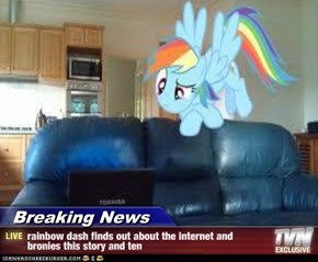 Breaking News - rainbow dash finds out about the internet and bronies this story and ten