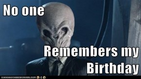 No one  Remembers my Birthday