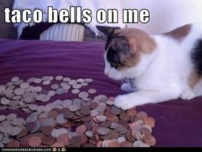 taco bells on me