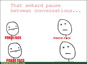 *Awkward silence