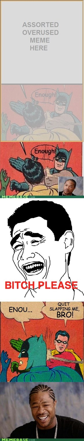 Yo dawg, even Robin's had enough...