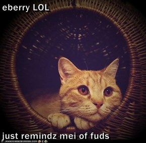 eberry LOL  just remindz mei of fuds