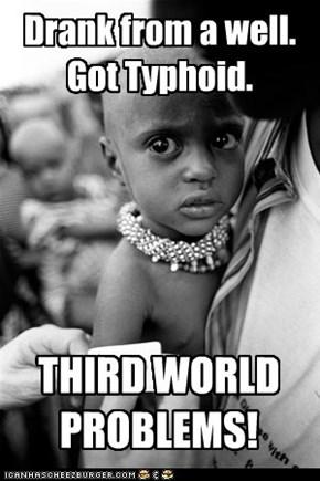 THIRD WORLD PROBLEM