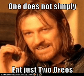 One does not simply  Eat just Two Oreos