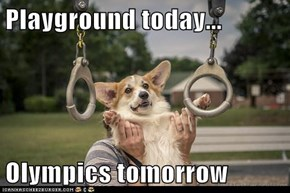 Playground today...  Olympics tomorrow