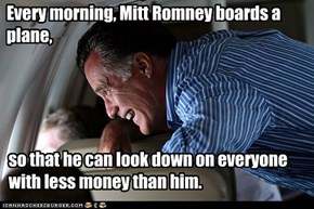 Every morning, Mitt Romney boards a plane,