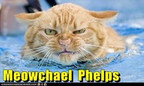 Meowchael  Phelps