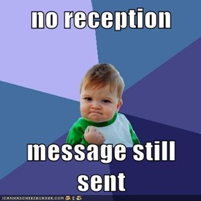 no reception  message still sent
