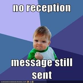 no reception  message still sent