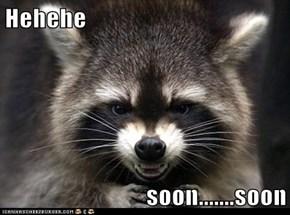 Hehehe  soon.......soon