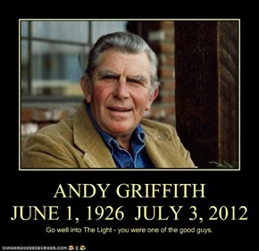 ANDY GRIFFITH JUNE 1, 1926  JULY 3, 2012