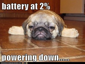 battery at 2%  powering down......