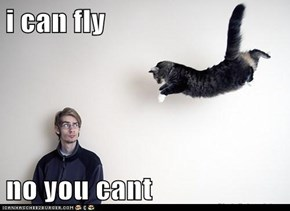 i can fly  no you cant