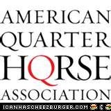 May Not Be An LOL,But I Support The AQHA!!!!