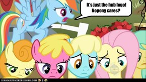 It has feelings too, Rainbow Dash